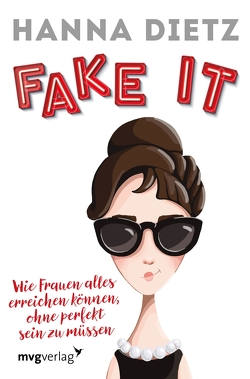 Fake it von Dietz,  Hanna