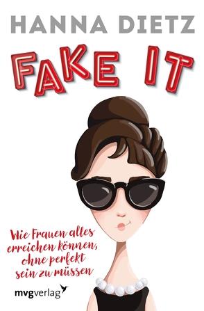 Fake it von Dietz,  Hanna