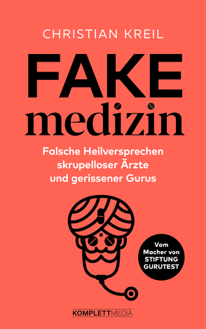 Fakemedizin von Kreil,  Christian