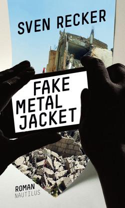 Fake Metal Jacket von Recker,  Sven