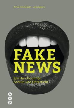 Fake News von Egbers,  Julia, Himmelrath,  Armin