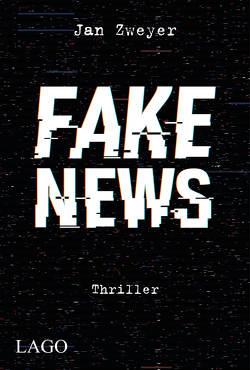 Fake News von Zweyer,  Jan