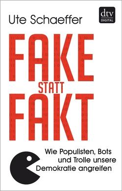 Fake statt Fakt von Schaeffer,  Ute