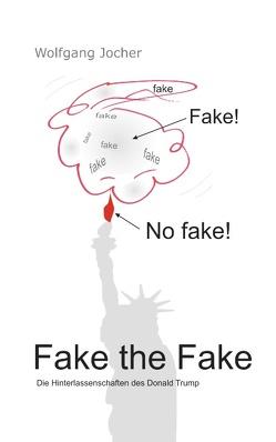 Fake the Fake von Jocher,  Wolfgang