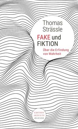 Fake und Fiktion von Strässle,  Thomas