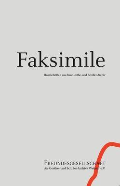 Faksimile 5 Handschriften aus dem Goethe- und Schiller-Archiv von Beck,  Eva, Nahler,  Edith