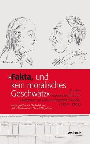 'Fakta, und kein moralisches Geschwätz' von Dickson,  Sheila, Goldmann,  Stefan, Wingertszahn,  Christof