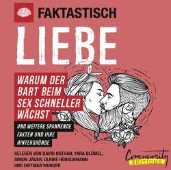 Faktastisch – Liebe von Blümel,  Yara, Faktastisch, Hübschmann,  Ulrike, Jäger,  Simon, Nathan,  David, Wunder,  Dietmar