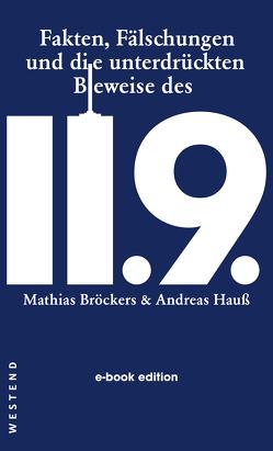 Fakten, Fälschungen und die unterdrückten Beweise des 11.9. von Broeckers,  Mathias, Hauß,  Andreas