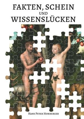 Fakten, Schein und Wissenslücken von Homberger,  Hans Peter