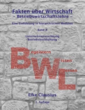 Fakten über Wirtschaft – Band 8 – Betriebswirtschaftslehre – von Clausius,  Eike