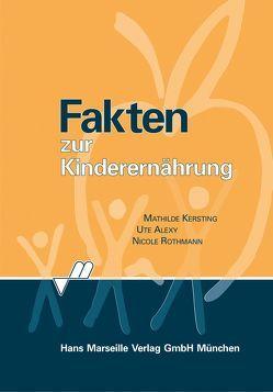 Fakten zur Kinderernährung von Alexy,  Ute, Kersting,  Mathilde, Rothmann,  Nicole
