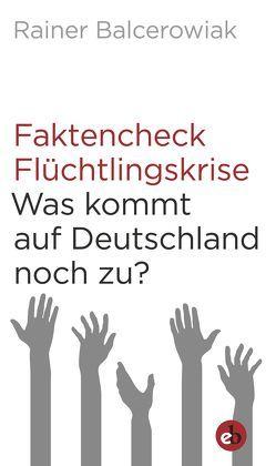 Faktencheck Flüchtlingskrise von Balcerowiak,  Rainer
