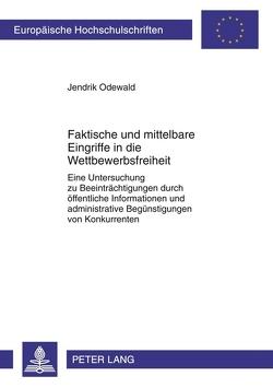 Faktische und mittelbare Eingriffe in die Wettbewerbsfreiheit von Odewald,  Jendrik