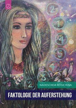Faktologie der Auferstehung von Kosichina,  Nadeschda