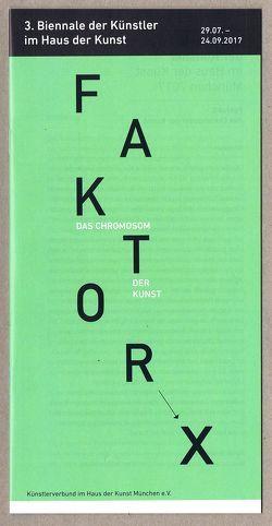 FAKTOR X – DAS CHROMOSOM DER KUNST von Coers,  Albert, Steig,  Alexander
