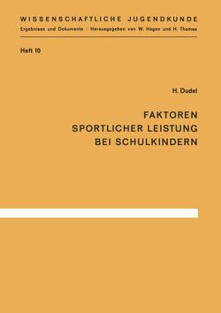 Faktoren sportlicher Leistung bei Schulkindern von Dudel,  H.