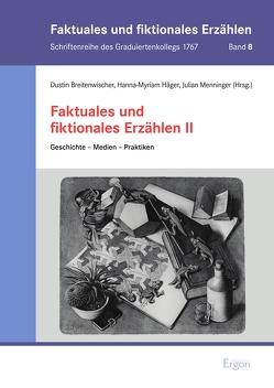 Faktuales und fiktionales Erzählen II von Breitenwischer,  Dustin, Häger,  Hanna-Myriam, Menninger,  Julian