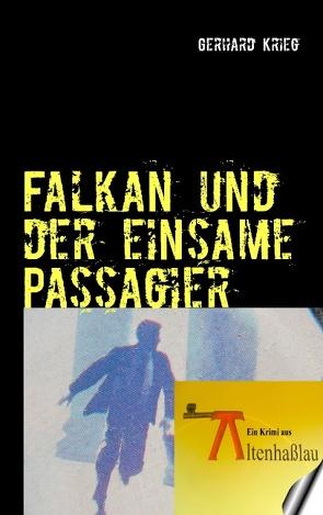 Falkan und der einsame Passagier von Krieg,  Gerhard