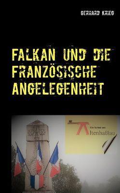 Falkan und die Französische Angelegenheit von Krieg,  Gerhard