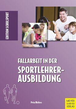 Fallarbeit in der Sportlehrerausbildung von Aschebrock,  Heinz, Pack,  Rolf-Peter, Wolters,  Petra
