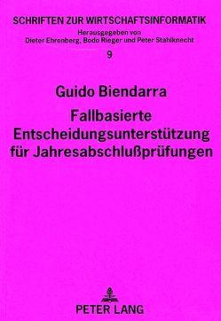 Fallbasierte Entscheidungsunterstützung für Jahresabschlußprüfungen von Biendarra,  Guido