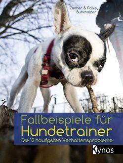 Fallbeispiele für Hundetrainer von Burkholder,  Victoria, Ziemer,  Jörg, Ziemer-Falke,  Kristina