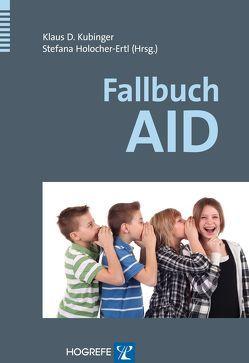 Fallbuch AID von Holocher-Ertl,  Stefana, Kubinger,  Klaus D.
