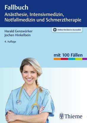 Fallbuch Anästhesie, Intensivmedizin und Notfallmedizin von Genzwürker,  Harald, Hinkelbein,  Jochen