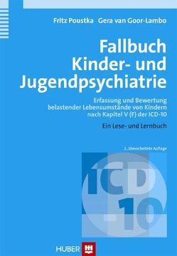 Fallbuch Kinder- und Jugendpsychiatrie von Goor-Lambo,  Gera van, Poustka,  Fritz
