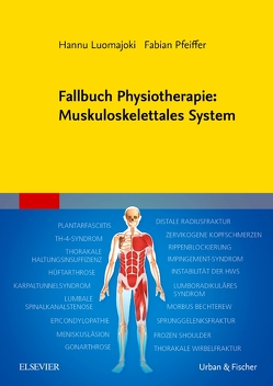Fallbuch Physiotherapie: Muskuloskelettales System von Luomajoki,  Hannu, Pfeiffer,  Fabian