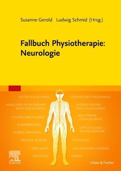 Fallbuch Physiotherapie: Neurologie von Gerold,  Susanne, Schmid,  Ludwig