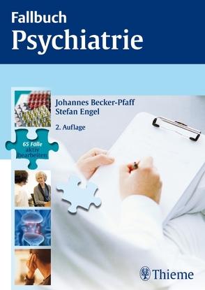 Fallbuch Psychiatrie von Becker-Pfaff,  Johannes, Engel,  Stefan