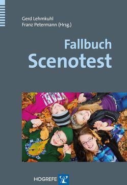 Fallbuch Scenotest von Lehmkuhl,  Gerd, Petermann,  Franz