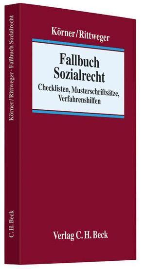 Fallbuch Sozialrecht von Körner,  Anne, Rittweger,  Stephan