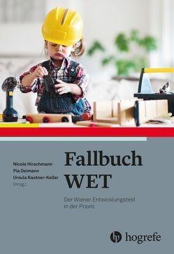 Fallbuch WET von Deimann,  Pia, Hirschmann,  Nicole, Kastner-Koller,  Ursula