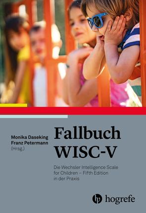 Fallbuch WISC-V von Daseking,  Monika, Petermann,  Franz