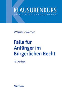Fälle für Anfänger im Bürgerlichen Recht von Werner,  Almuth, Werner,  Olaf