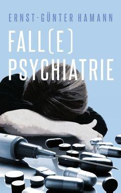 Fall(e) Psychiatrie von Hamann,  Ernst-Günter