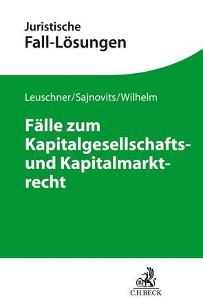 Fälle zum Kapitalgesellschafts- und Kapitalmarktrecht von Leuschner,  Lars, Verse,  Dirk A.