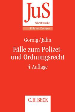 Fälle zum Polizei- und Ordnungsrecht von Gornig,  Gilbert-Hanno, Jahn,  Ralf
