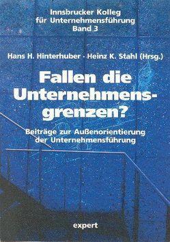 Fallen die Unternehmensgrenzen? von Hinterhuber,  Hans H., Stahl,  Heinz K.