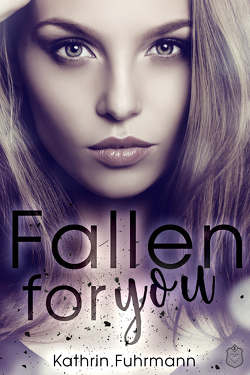 Fallen for you von Fuhrmann,  Kathrin