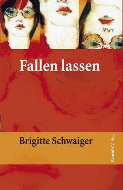 Fallen lassen von Schwaiger,  Brigitte