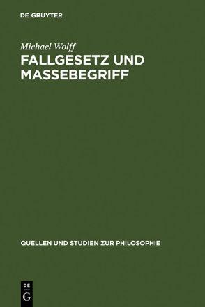 Fallgesetz und Massebegriff von Wolff,  Michael
