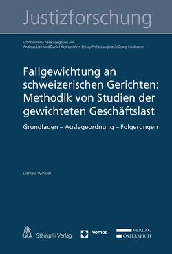 Fallgewichtung an schweizerischen Gerichten: Methodik von Studien der gewichteten Geschäftslast von Winkler,  Daniela