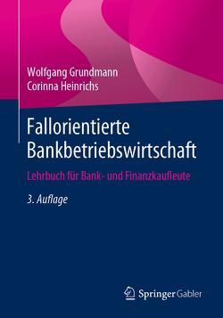 Fallorientierte Bankbetriebswirtschaft von Grundmann,  Wolfgang, Heinrichs,  Corinna