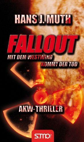 Fallout – Mit dem Westwind kommt der Tod von Muth,  Hans J.