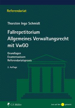 Fallrepetitorium Allgemeines Verwaltungsrecht mit VwGO von Schmidt,  Thorsten Ingo