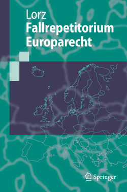 Fallrepetitorium Europarecht von Lorz,  Ralph Alexander